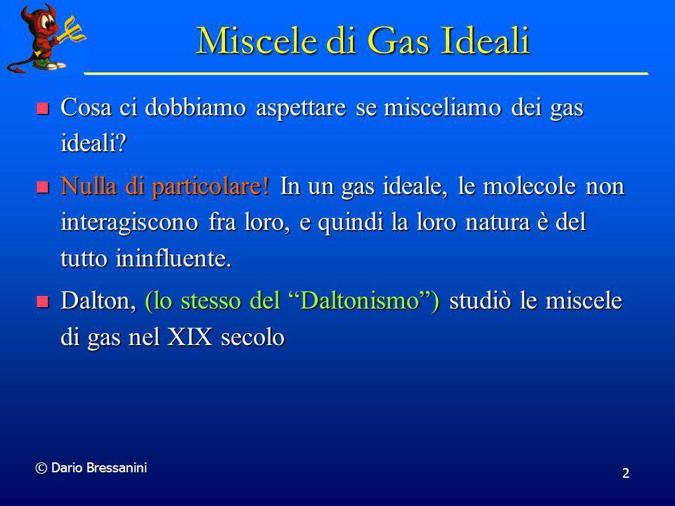 Miscele di Gas Ideali Cosa ci dobbiamo aspettare se misceliamo dei gas ideali
