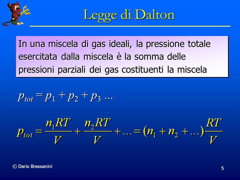 Legge di Dalton ptot = p1 + p2 + p3 ...