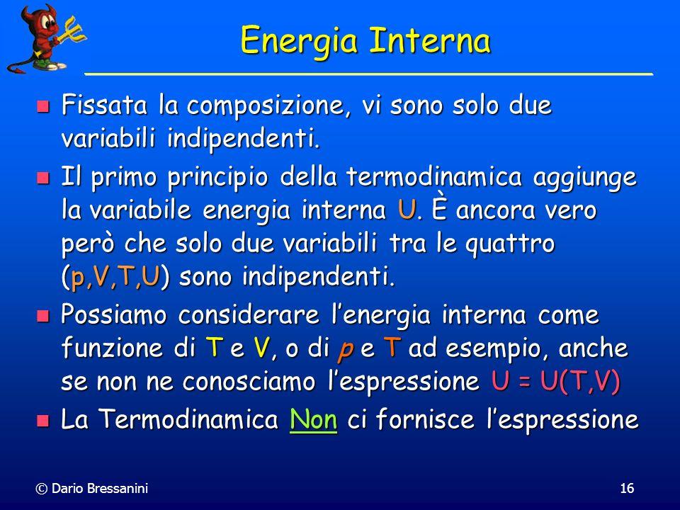 Energia Interna Fissata la composizione, vi sono solo due variabili indipendenti.