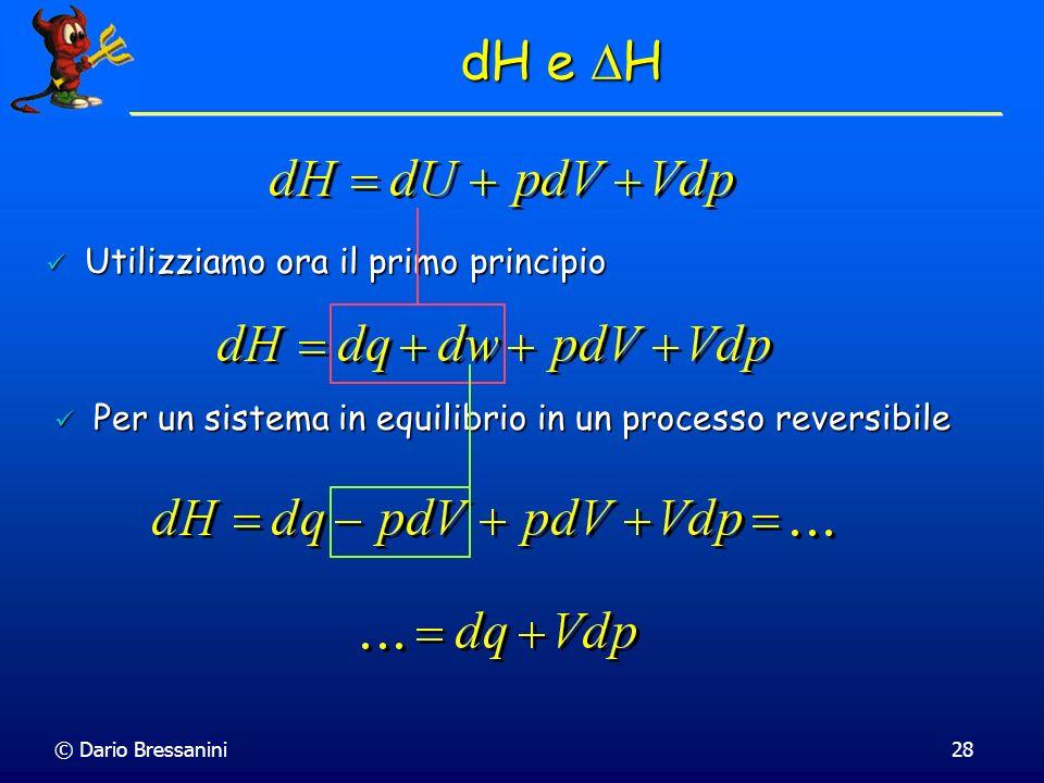dH e DH Utilizziamo ora il primo principio
