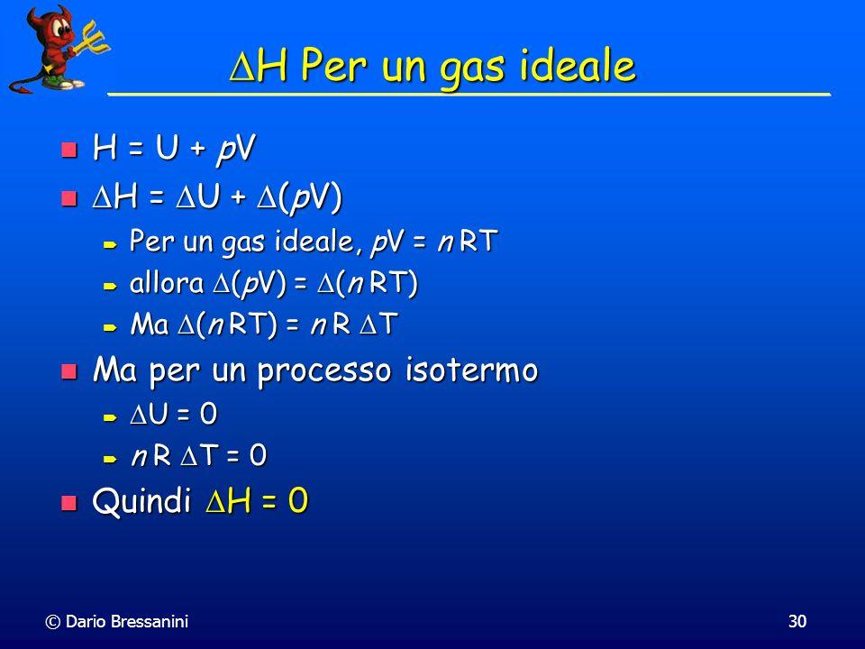 DH Per un gas ideale H = U + pV DH = DU + D(pV)