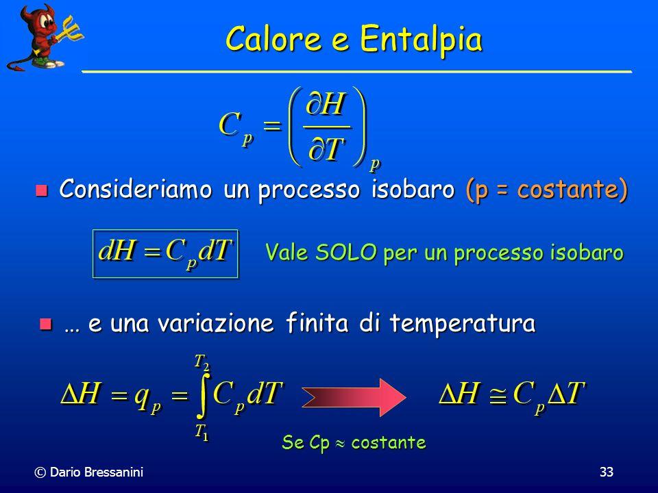 Calore e Entalpia Consideriamo un processo isobaro (p = costante)