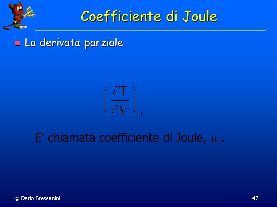 E' chiamata coefficiente di Joule, J.