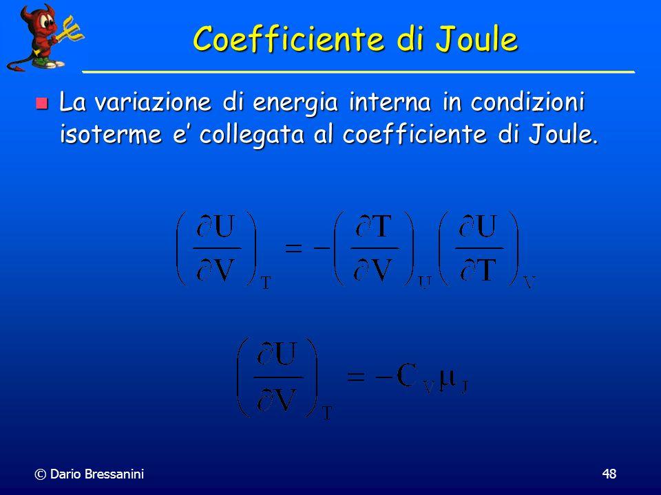 Coefficiente di Joule La variazione di energia interna in condizioni isoterme e' collegata al coefficiente di Joule.