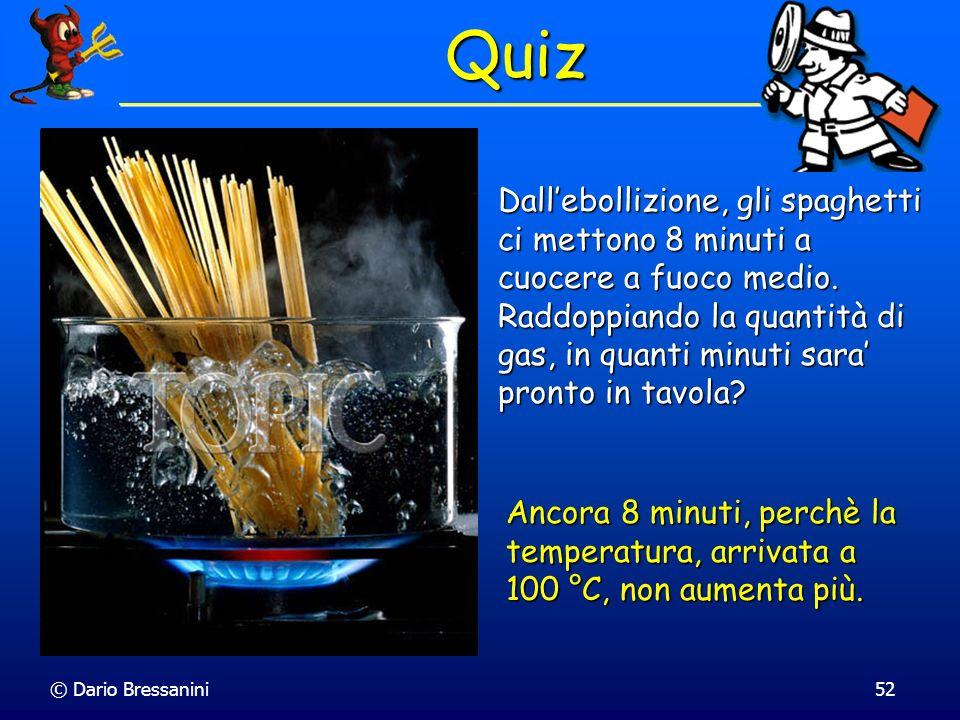 Quiz Dall'ebollizione, gli spaghetti ci mettono 8 minuti a cuocere a fuoco medio.