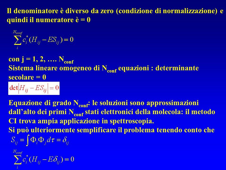 Il denominatore è diverso da zero (condizione di normalizzazione) e quindi il numeratore è = 0