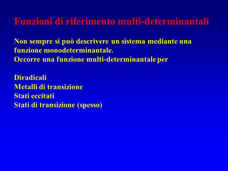 Funzioni di riferimento multi-determinantali