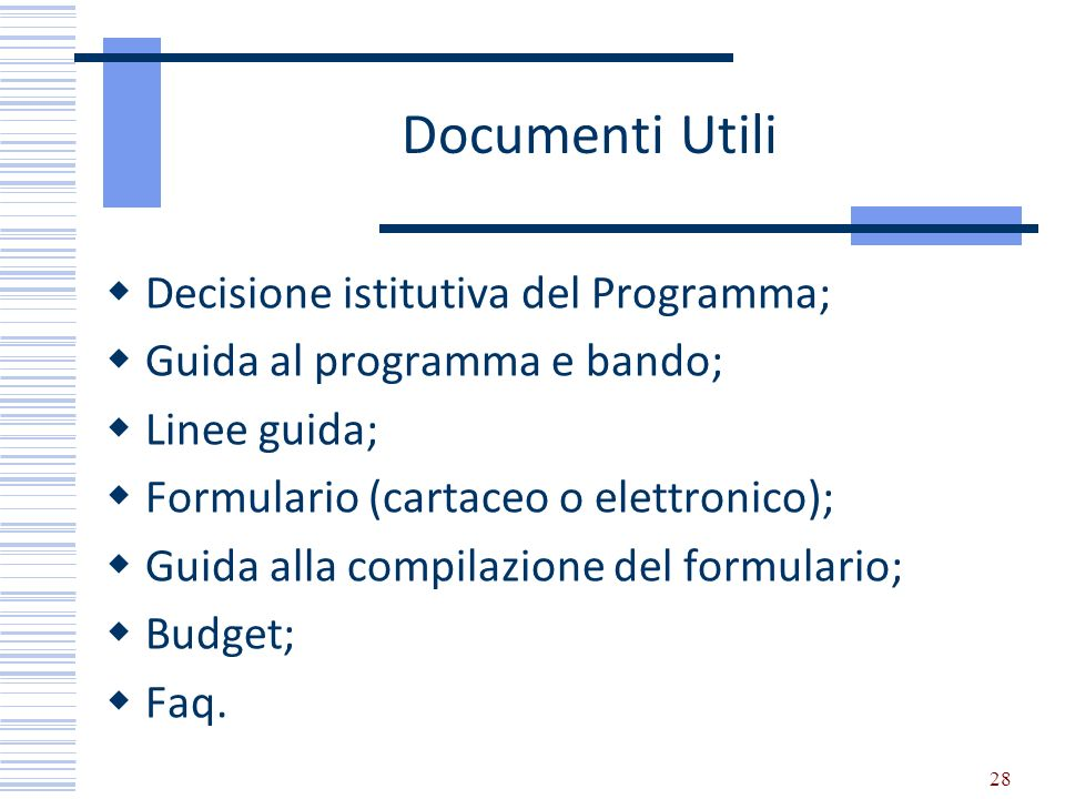 Documenti Utili Decisione istitutiva del Programma;