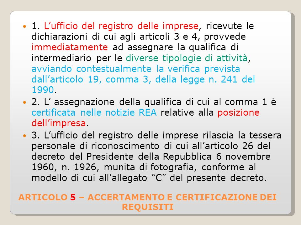 ARTICOLO 5 – ACCERTAMENTO E CERTIFICAZIONE DEI REQUISITI