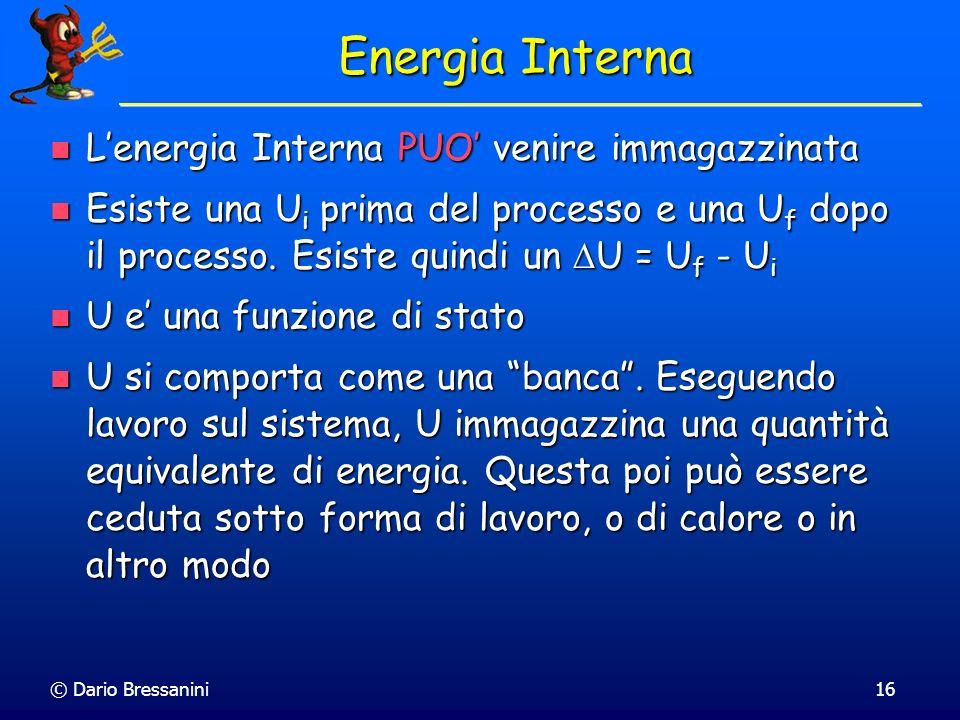 Energia Interna L'energia Interna PUO' venire immagazzinata