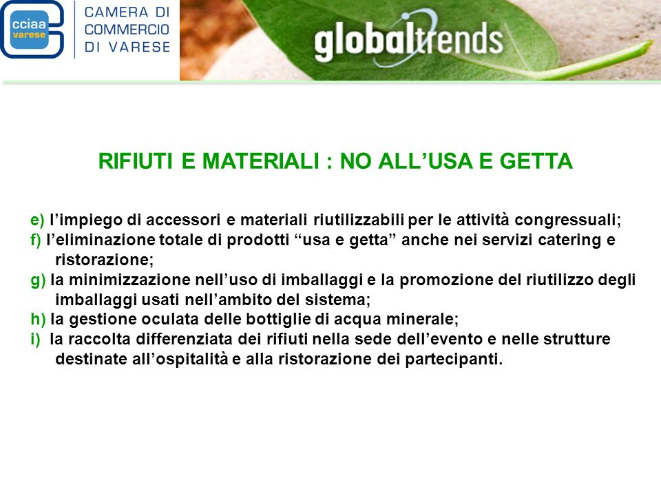 RIFIUTI E MATERIALI : NO ALL'USA E GETTA