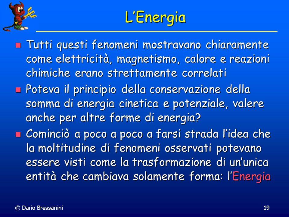 L'EnergiaTutti questi fenomeni mostravano chiaramente come elettricità, magnetismo, calore e reazioni chimiche erano strettamente correlati.