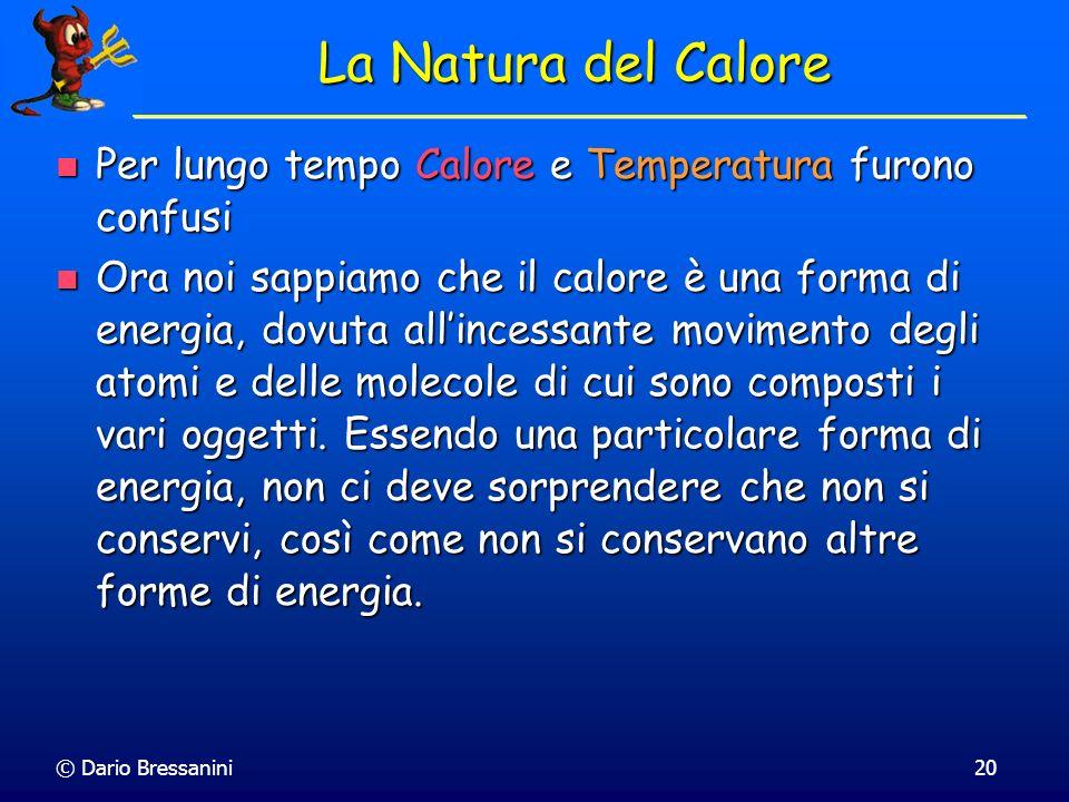 La Natura del CalorePer lungo tempo Calore e Temperatura furono confusi.