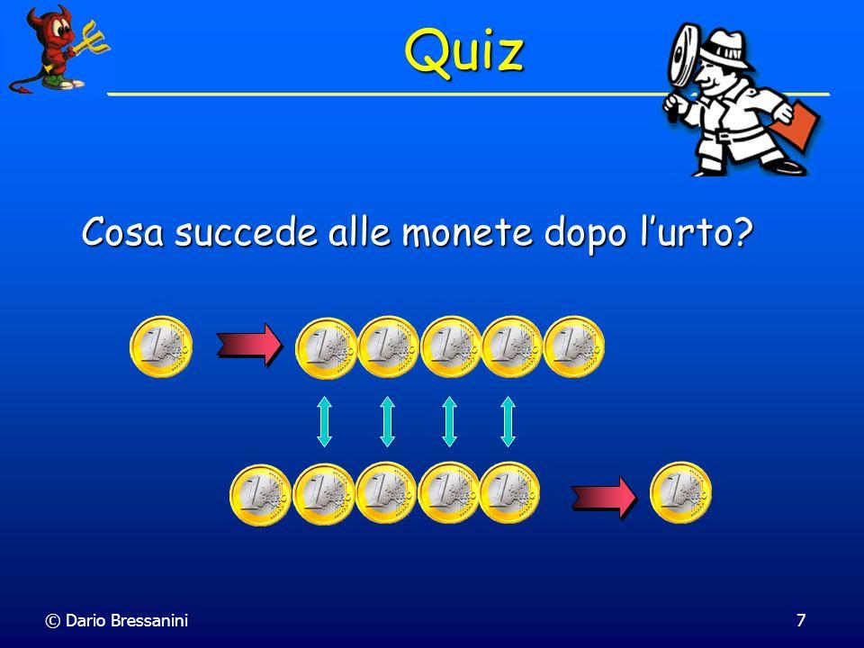 Quiz Cosa succede alle monete dopo l'urto © Dario Bressanini