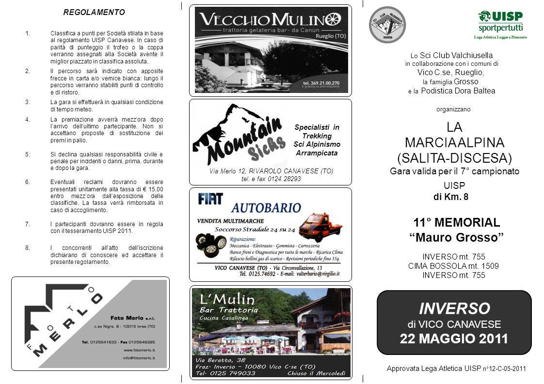 INVERSO 22 MAGGIO 2011 LA MARCIA ALPINA (SALITA-DISCESA) 11° MEMORIAL