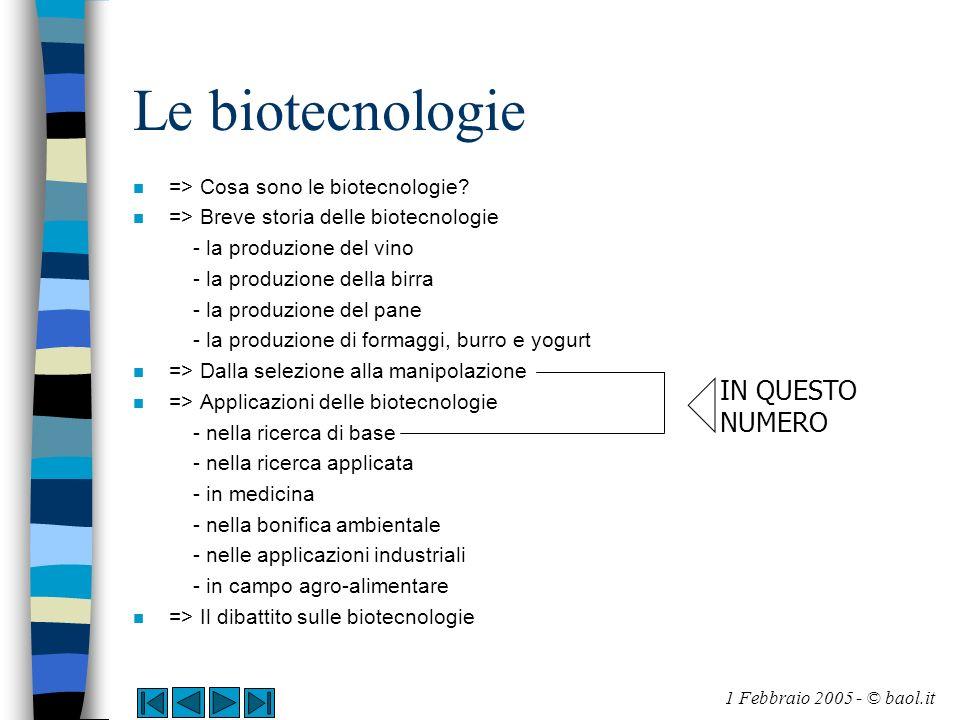Le biotecnologie IN QUESTO NUMERO => Cosa sono le biotecnologie
