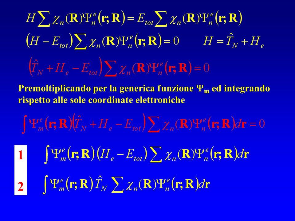 Premoltiplicando per la generica funzione m ed integrando rispetto alle sole coordinate elettroniche