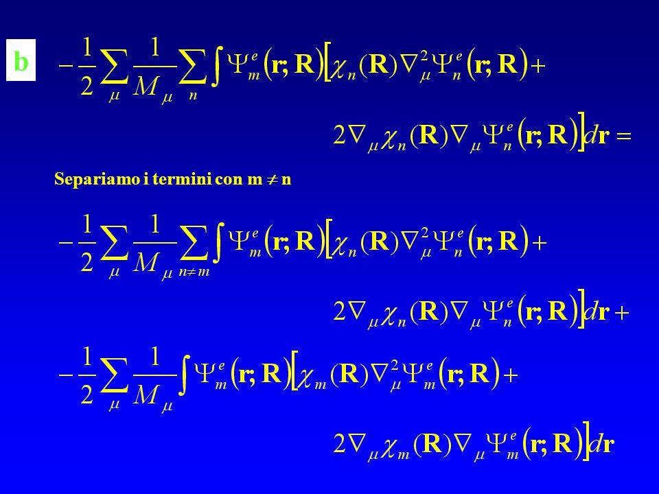 b Separiamo i termini con m  n