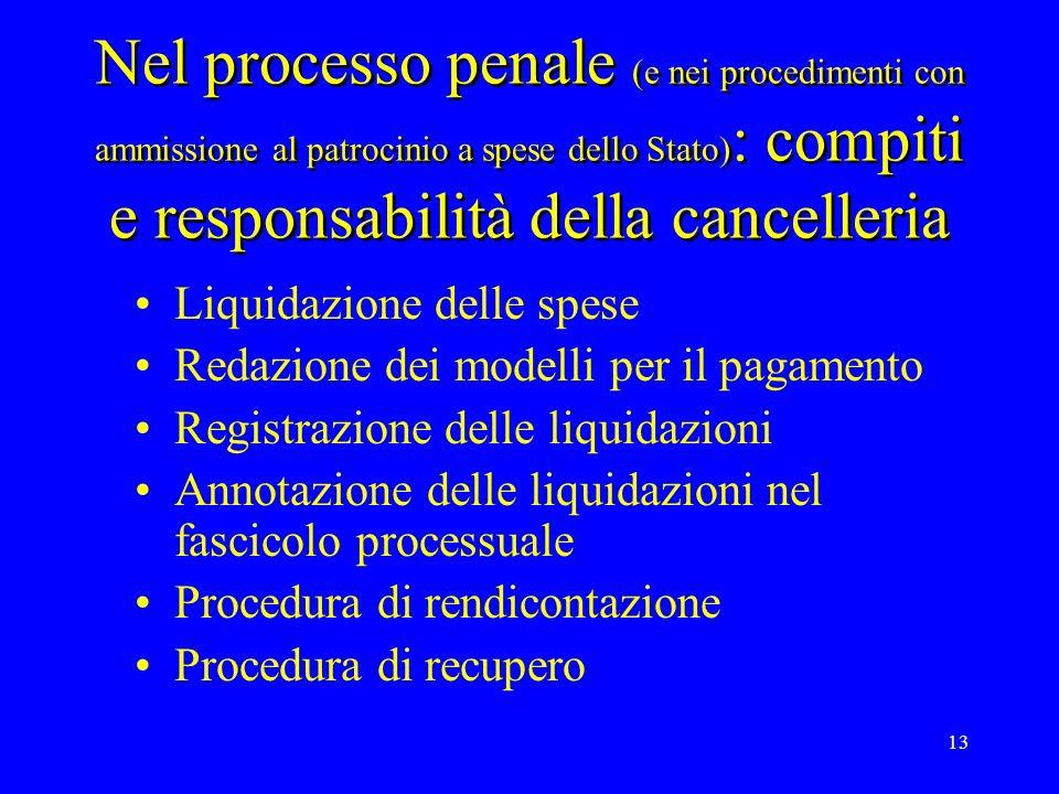 Nel processo penale (e nei procedimenti con ammissione al patrocinio a spese dello Stato): compiti e responsabilità della cancelleria