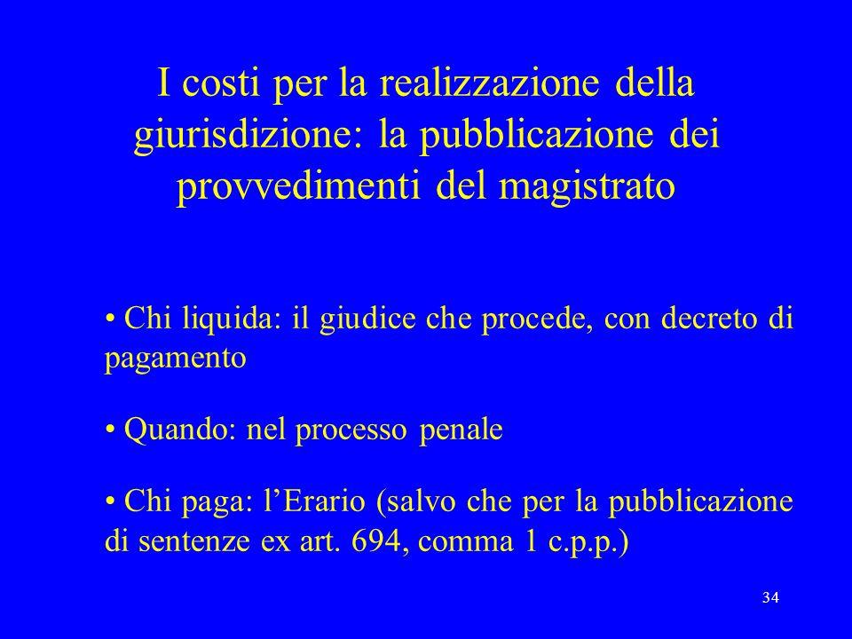 I costi per la realizzazione della giurisdizione: la pubblicazione dei provvedimenti del magistrato