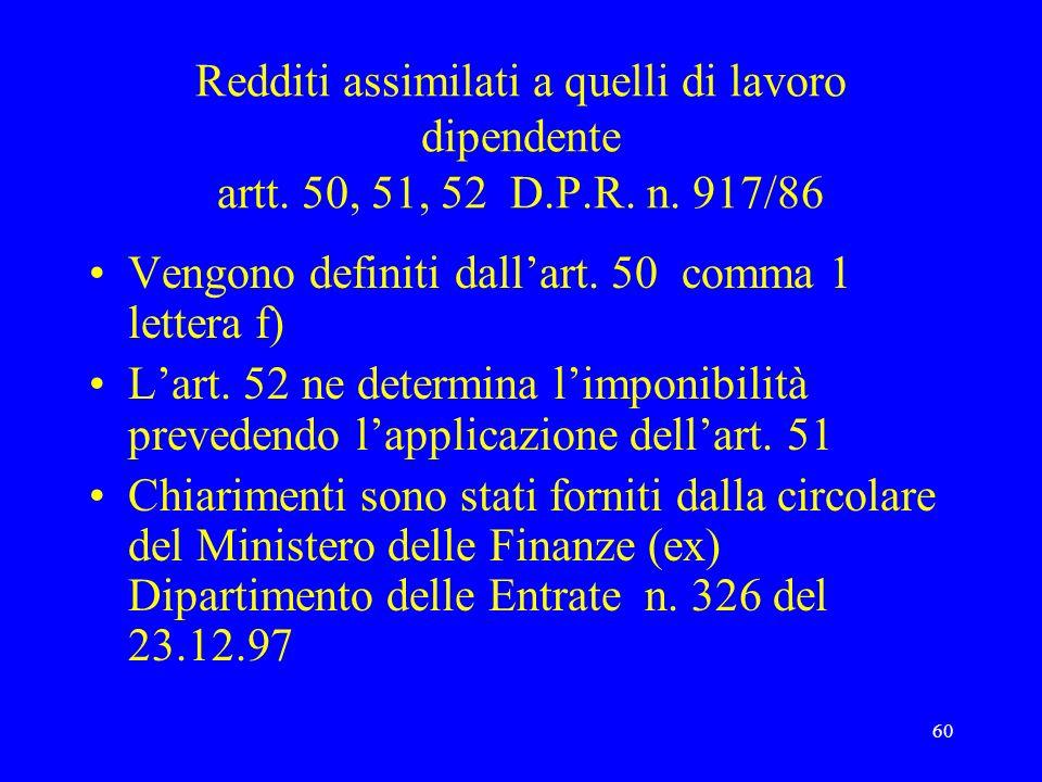 Redditi assimilati a quelli di lavoro dipendente artt. 50, 51, 52 D. P