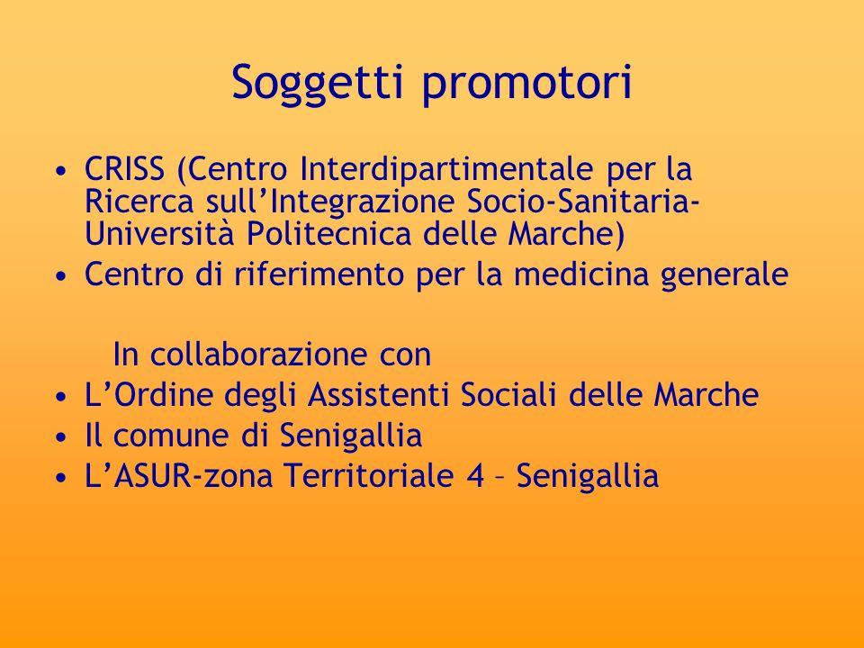 Soggetti promotoriCRISS (Centro Interdipartimentale per la Ricerca sull'Integrazione Socio-Sanitaria- Università Politecnica delle Marche)