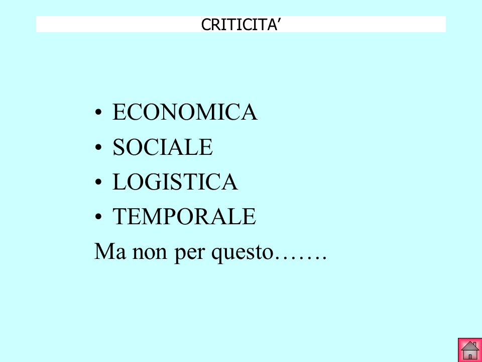 CRITICITA' ECONOMICA SOCIALE LOGISTICA TEMPORALE Ma non per questo…….