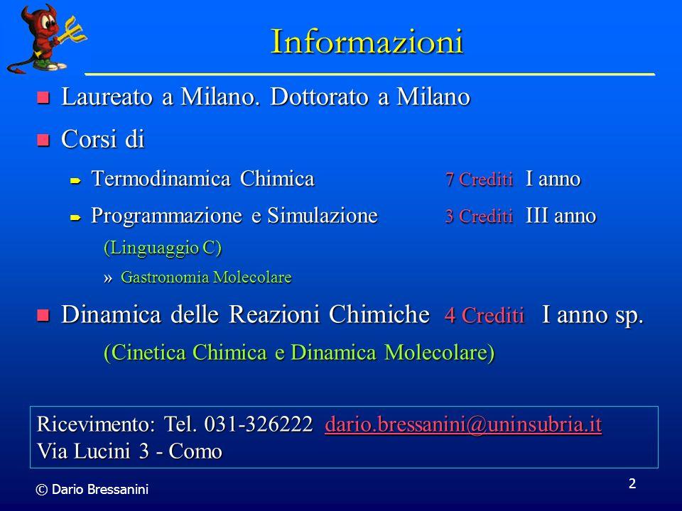Informazioni Laureato a Milano. Dottorato a Milano Corsi di