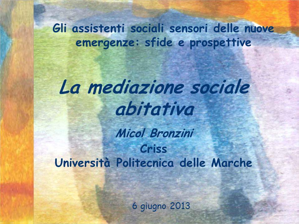 La mediazione sociale abitativa Università Politecnica delle Marche