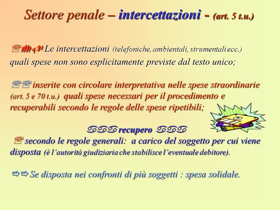 Settore penale – intercettazioni - (art. 5 t.u.)