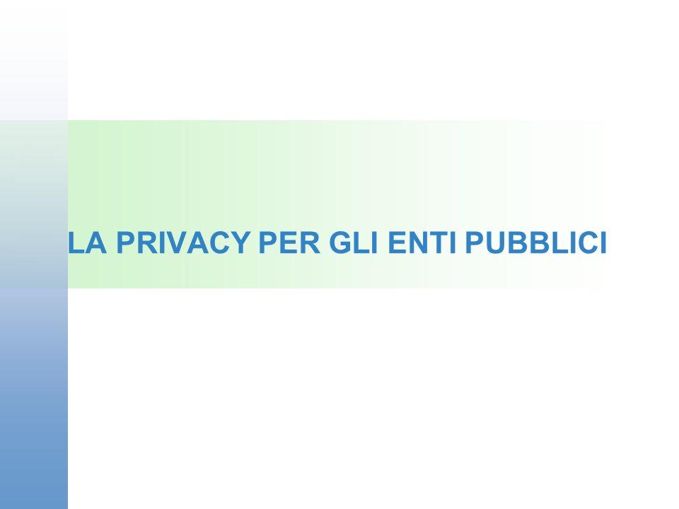 LA PRIVACY PER GLI ENTI PUBBLICI