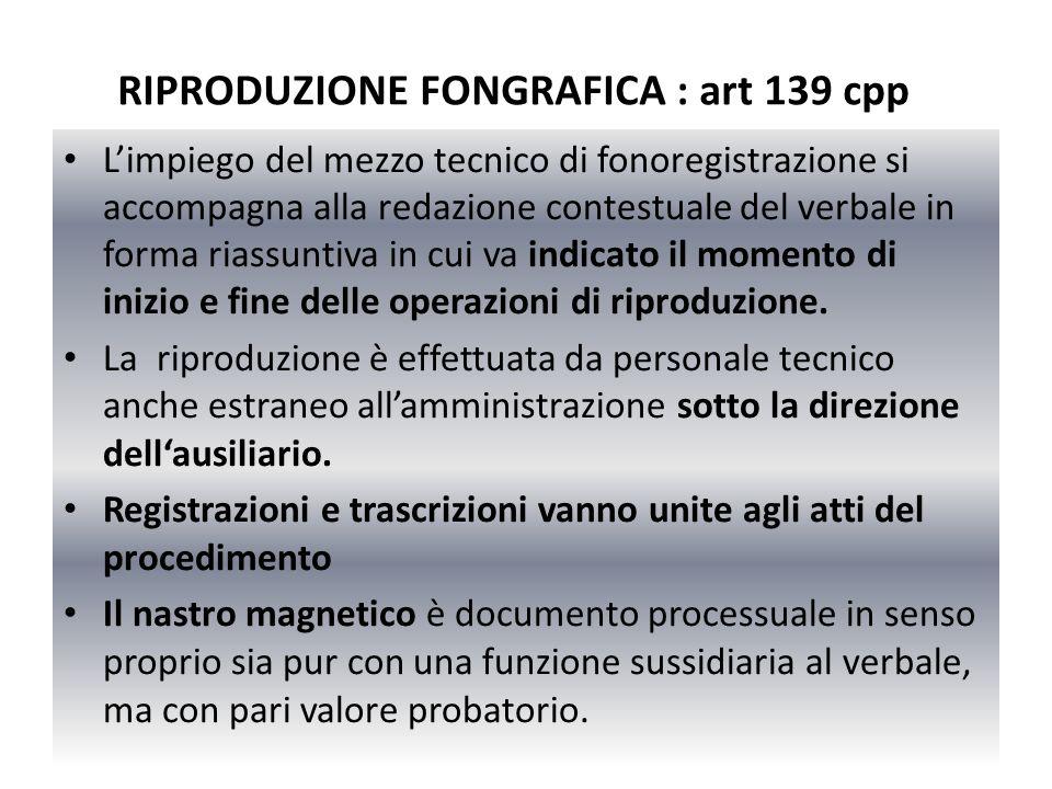 RIPRODUZIONE FONGRAFICA : art 139 cpp