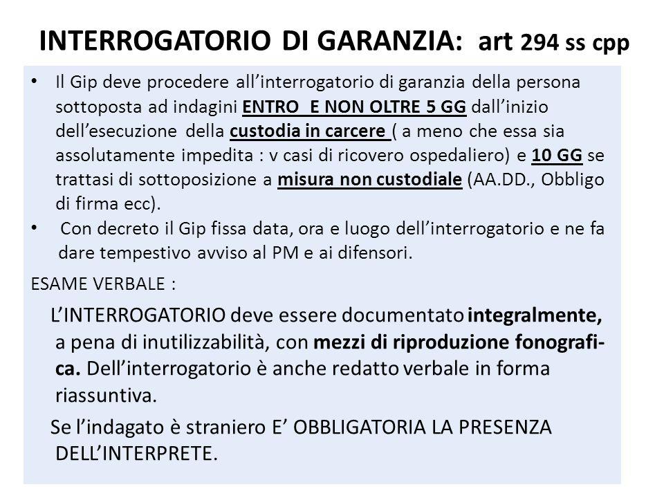 INTERROGATORIO DI GARANZIA: art 294 ss cpp