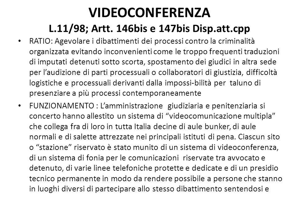 VIDEOCONFERENZA L.11/98; Artt. 146bis e 147bis Disp.att.cpp