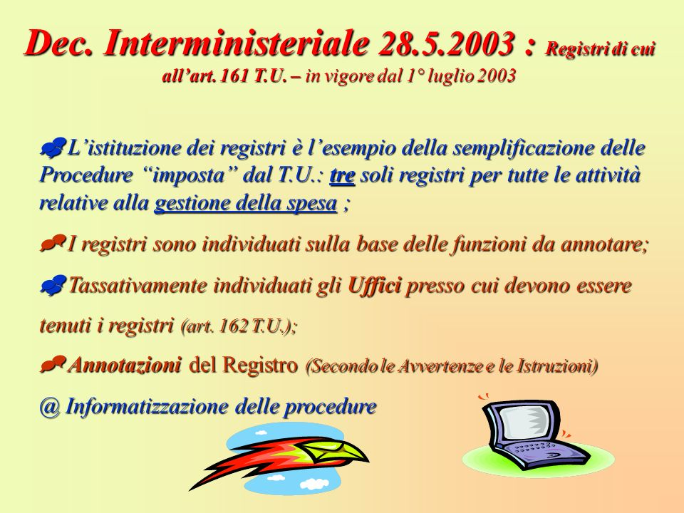 Dec. Interministeriale 28. 5. 2003 : Registri di cui all'art. 161 T. U