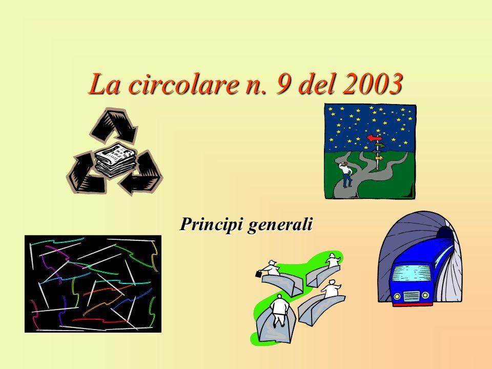 La circolare n. 9 del 2003 Principi generali