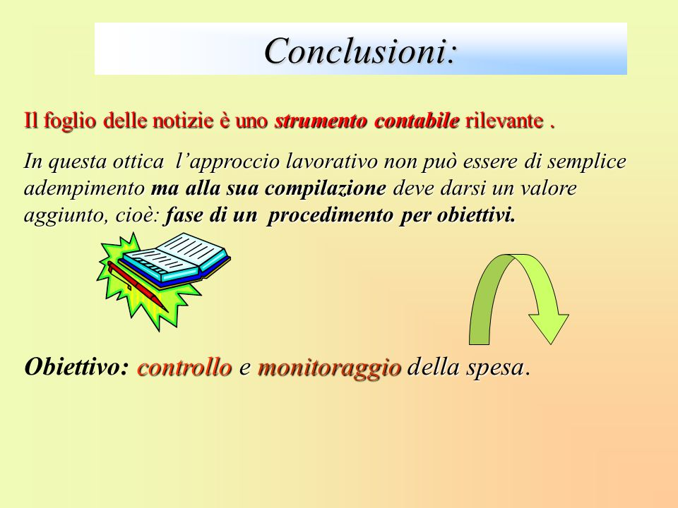 Conclusioni: Obiettivo: controllo e monitoraggio della spesa.