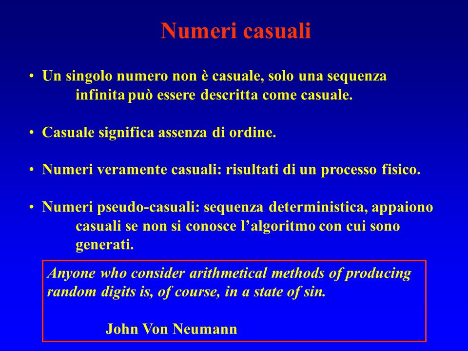 Numeri casualiUn singolo numero non è casuale, solo una sequenza infinita può essere descritta come casuale.