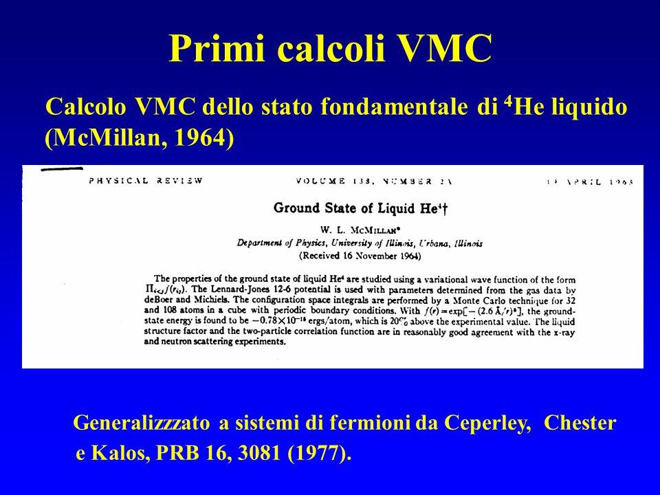 Primi calcoli VMC Calcolo VMC dello stato fondamentale di 4He liquido (McMillan, 1964)