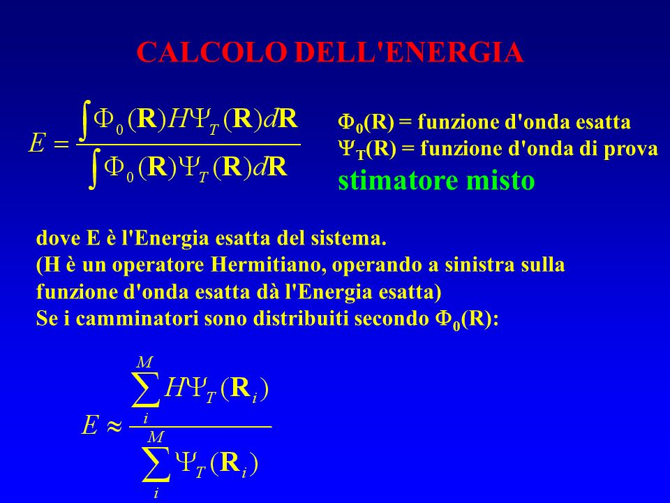 CALCOLO DELL ENERGIA stimatore misto 0(R) = funzione d onda esatta