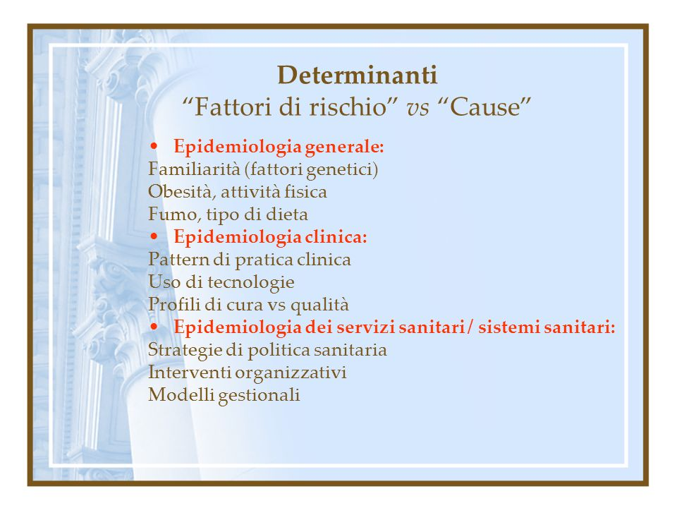 Determinanti Fattori di rischio vs Cause