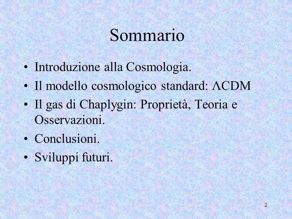 Sommario Introduzione alla Cosmologia.