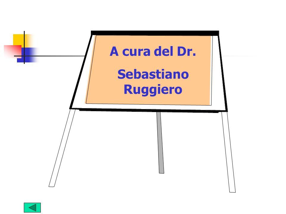 A cura del Dr. Sebastiano Ruggiero