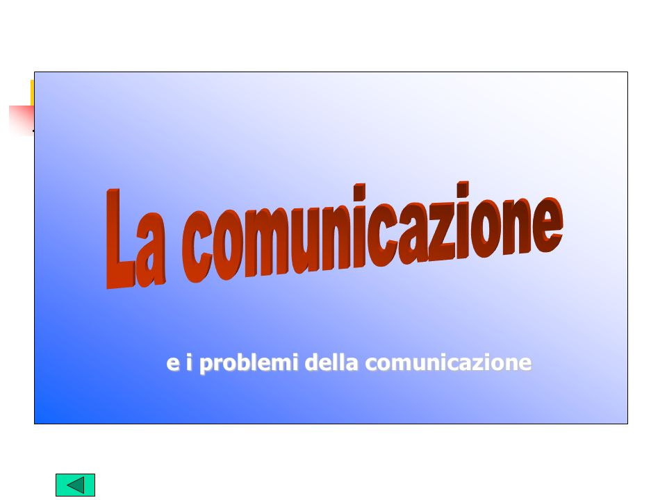 e i problemi della comunicazione