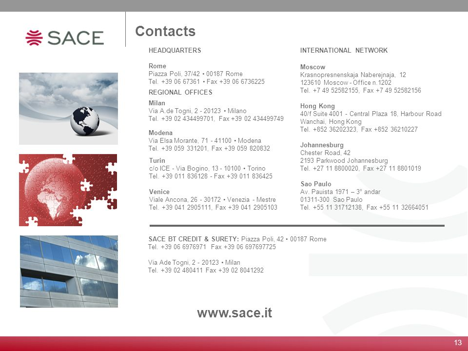 Contacts www.sace.it HEADQUARTERS Rome Piazza Poli, 37/42 • 00187 Rome