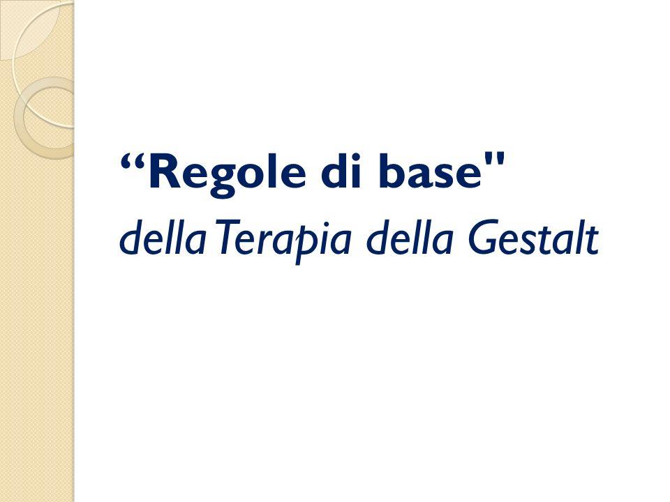 Regole di base della Terapia della Gestalt