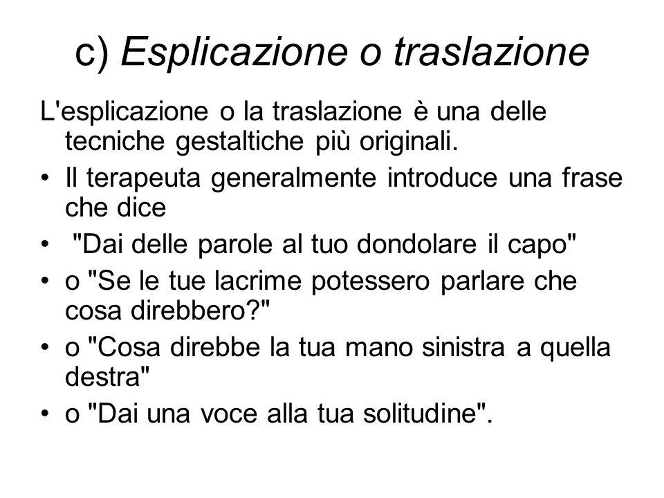 c) Esplicazione o traslazione