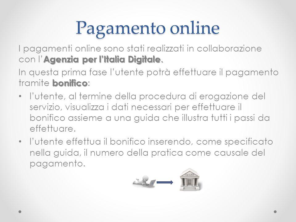 Pagamento online I pagamenti online sono stati realizzati in collaborazione con l'Agenzia per l'Italia Digitale.