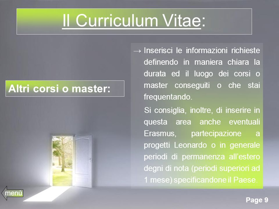 Il Curriculum Vitae: Altri corsi o master: