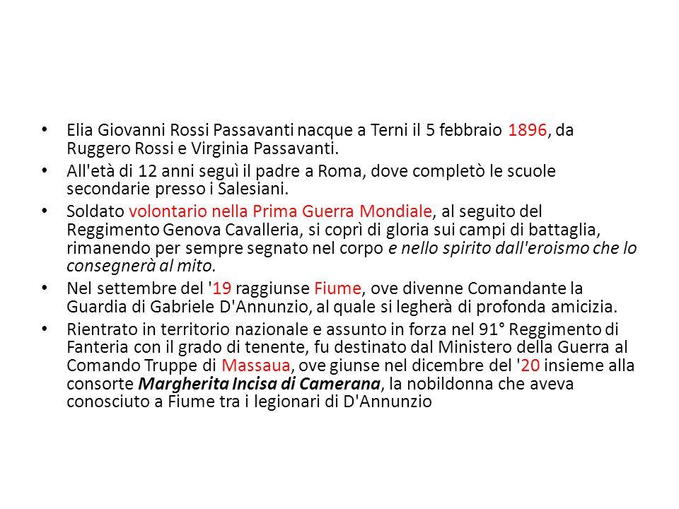 Elia Giovanni Rossi Passavanti nacque a Terni il 5 febbraio 1896, da Ruggero Rossi e Virginia Passavanti.